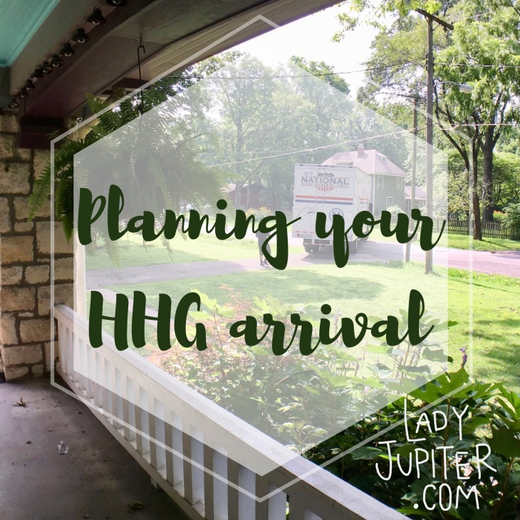 Planning your HHG Arrival #milspouse #milblogger #airforcewifelife