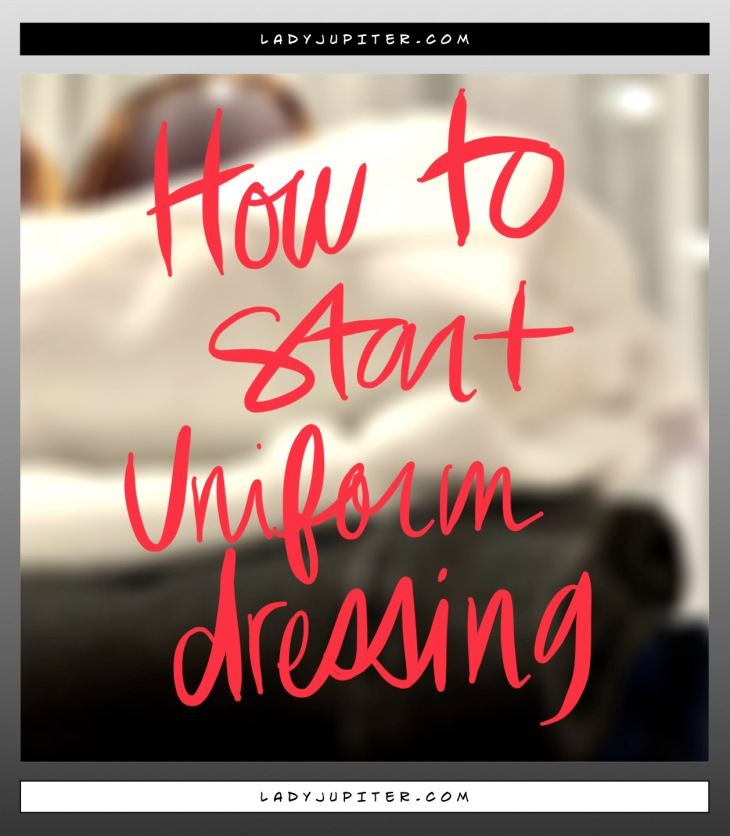 How to start uniform dressing #StyleUniform #WhereToStart #minimalism
