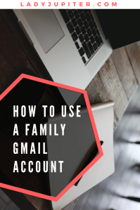Using a family gmail account is easy, useful, and free! See how we manage our shared information, and how you can clean up your digital life too. #google #familyaccount #sharing