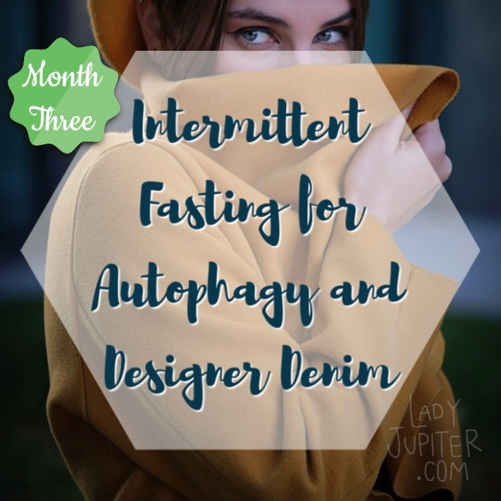 Intermittent fasting for autophagy and designer denim - MONTH THREE & loving it. #fasting #IF #autophagy