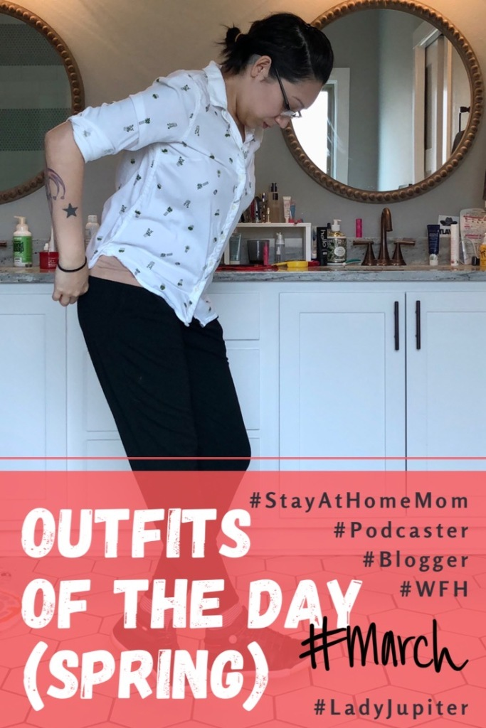 Spring 2020 Outfits of the Day. Just sharing my closet while hiding from COVID-19. #SAHM #podcaster #blogger #ladyjupiter