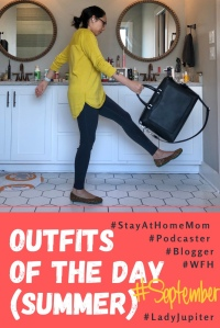 Outfits of the day, September! Come see my accessories and practical pants. #momoutfits #SAHM #podcaster #blogger #September #LadyJupiter