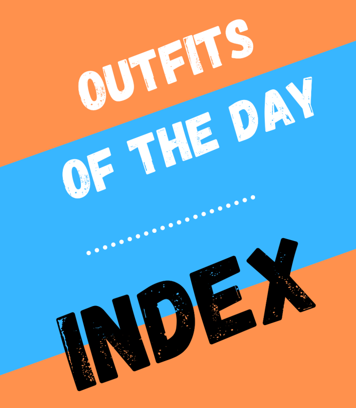 Outfits of the Day Index! Pretty self explanatory, but this is where I lay out each season's graphics and favorite outfits.