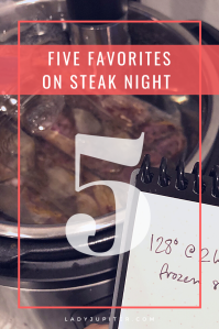 Steak night favorites! Date night or not, the Jupiter House has a new standard when it's steak night. Here's what we do and how we do it. #steaks #steaknight #datenight #sousvide #bullshit #DisparityRanch #HilmyCellars #OMGyum