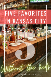 Five Favorites in Kansas City; Without the Kids! This list was a special request from a friend who is ready to hire that babysitter and see a different side of KCMO. #LadyJupiter #SpecialRequest #KansasCity #WithoutKids