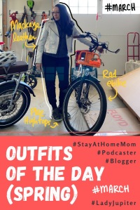 Spring Outfits of the Day. #OOTD #March #MomOutfits #LadyJupiter #Mackage #familybike