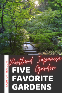 Just sharing my five favorite gardens in the world. Three are on the West Coast, two are in Japan - each one is beautiful and definitely worth a visit. I can't wait to travel and see more! #gardens #fivefaves #travel #LadyJupiter #PortlandJapaneseGarden