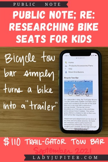 Finding the right bike seat for your kid is tough - and I spent a lot of time finding the right products for us. Here's what I found, and some of what we've used! #LadyJupiter #PublicNote #ResearchNotes #RidingWithKids #KidsOnBikes #TrailGator #BicycleTowBar