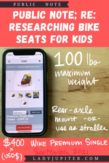 Finding the right bike seat for your kid is tough - and I spent a lot of time finding the right products for us. Here's what I found, and some of what we've used! #LadyJupiter #PublicNote #ResearchNotes #RidingWithKids #KidsOnBikes #Wike #WikeTrailer