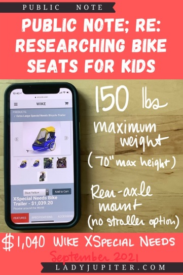 Finding the right bike seat for your kid is tough - and I spent a lot of time finding the right products for us. Here's what I found, and some of what we've used! #LadyJupiter #PublicNote #ResearchNotes #RidingWithKids #KidsOnBikes #Wike #SpecialNeeds #biketrailers